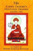 Karma Chakme's Mountain Dharma, Volume 2