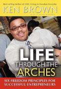 Life Through the Arches
