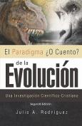 El Paradigma O Cuento? de La Evolucion. 2da. Edicion [Spanish]