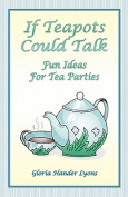 If Teapots Could Talk