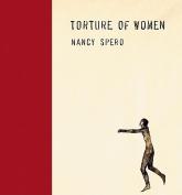 Nancy Spero - Torture of Women
