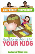 Real Money Advice For Your Kids