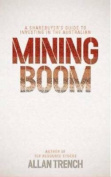 A Sharebuyer's Guide to Investing in the Australian Mining Boom