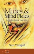 Mines & Mind Fields  : My Spoken Words