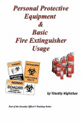 Personal Protective Equipment & Basic Fire Extinguisher Usage