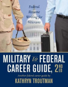 Military to Federal Guide W/CD-ROM, 2nd Ed (Military to Federal Guide