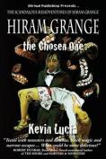 Hiram Grange and the Chosen One