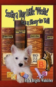 """Scotty a Tiny Little """"Westie"""" Has a Story to Tell"""