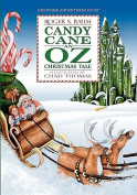 Candy Cane an Oz Christmas Tale