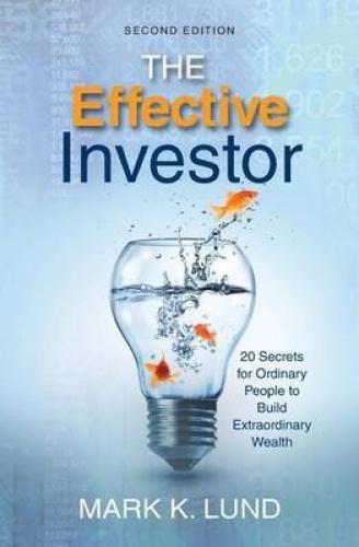 The Effective Investor by Mark K. Lund.