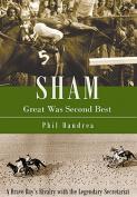 Sham: Great Was Second Best