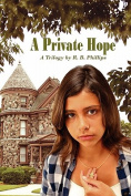 A Private Hope a Trilogy by R. B. Phillips