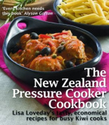 The New Zealand Pressure Cooker Cookbook