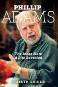 Phillip Adams - The Ideas Man