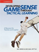 Developing Game Sense Through Tactical Learning