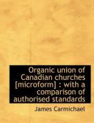 Organic Union of Canadian Churches [Microform]