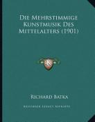 Die Mehrstimmige Kunstmusik Des Mittelalters  [GER]