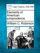 Elements of American Jurisprudence.