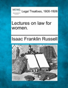 Lectures on Law for Women.