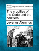 The Crudities of the Code and the Codifiers.
