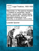 Natural Law, Or, the Science of Justice