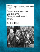Commentary on the Workmen's Compensation ACT, 1897.