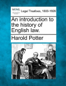 An Introduction to the History of English Law.