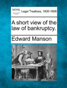 A Short View of the Law of Bankruptcy.