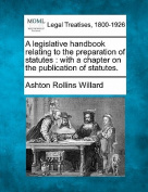 A Legislative Handbook Relating to the Preparation of Statutes