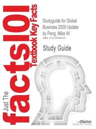 Studyguide for Global Business 2009 Update by Peng, Mike W., ISBN 9781439078235