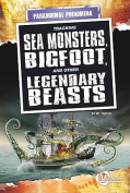 Tracking Sea Monsters, Bigfoot, and Other Legendary Beasts