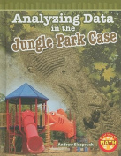Analyzing Data in the Jungle Park Case (Real World Math