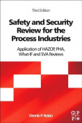 Safety and Security Review for the Process Industries