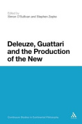 Deleuze, Guattari and the Production of the New