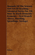 Manuals Of The Science And Art Of Teaching - Advanced Series No. VII. How To Teach Domestic Economy - First Branch