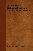 Critical and Bibliographical Notes on Early Spanish Music