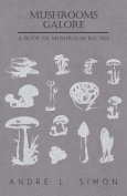 Mushrooms Galore - A Book of Mushroom Recipes