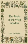 The Book of the Wild Garden