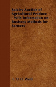 Sale by Auction of Agricultural Produce - With Information on Business Methods for Farmers