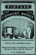 Church Ales and Observances - Historical Notes and Hymns on the Theme of Beer and the Church
