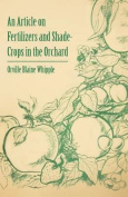 An Article on Fertilizers and Shade-Crops in the Orchard