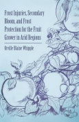 Frost Injuries, Secondary Bloom, and Frost Protection for the Fruit Grower in Arid Regions
