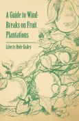 A Guide to Wind-Breaks on Fruit Plantations