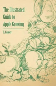 The Illustrated Guide to Apple Growing