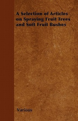 A Selection of Articles on Spraying Fruit Trees and Soft Fruit Bushes