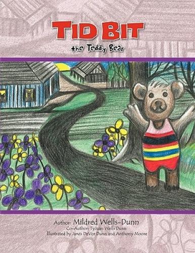 Tid Bit the Teddy Bear by Mildred Wells-Dunn.