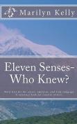 Eleven Senses- Who Knew?