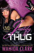 Justify My Thug (Thug Series)