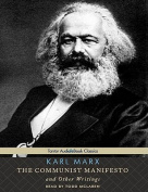 The Communist Manifesto and Other Writings [Audio]