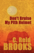Don't Bruise My Pith Helmet